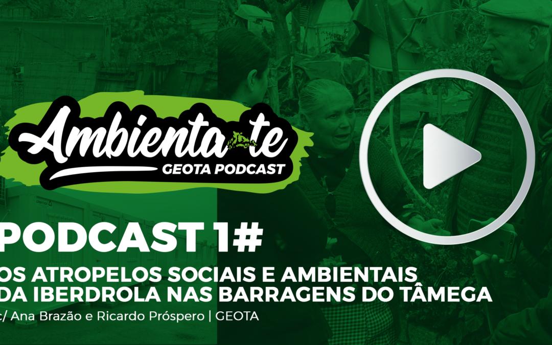 Os atropelos sociais e ambientais da Iberdrola nas barragens do Tâmega | AMBIENTA-TE #1